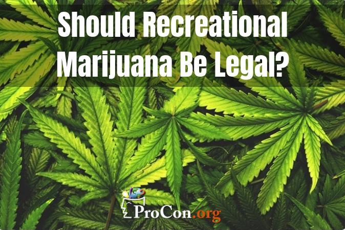 Pro & Con Quotes: Should Recreational Marijuana Be Legal? - ProCon.org